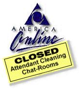 America Online. Closed, Attendant Cleaning Chat Rooms